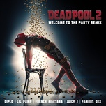 welcome to the party (remix) (single) - diplo, lil pump, juicy j, famous dex, french montana