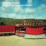 songs from northern britain (remastered) - teenage fanclub