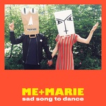sad song to dance (single) - me, marie