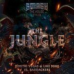 the jungle (single) - dimitri vegas & like mike, bassjackers