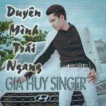 duyen minh trai ngang (single) - gia huy singer
