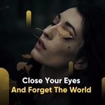 close your eyes and  forget the world - v.a