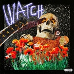watch (single) - travis scott, kanye west, lil uzi vert