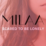 scared to be lonely (acoustic cover) (single) - milaa
