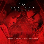 el clavo (remix) (single) - prince royce, maluma
