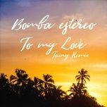 to my love (tainy remix) (single) - bomba estereo