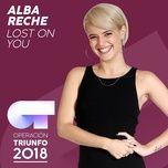lost on you (operacion triunfo 2018) (single) - alba reche