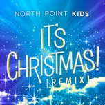 it's christmas! (remix) (single) - north point kids
