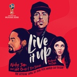 live it up (official song 2018 fifa world cup russia) (single) - nicky jam, will smith, era istrefi