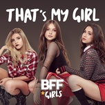 that's my girl (single) - bff girls
