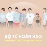 bo tu hoan hao: monsta x, nct, stray kids, astro - monsta x, nct (new culture technology), stray kids, astro