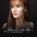 ngay luc nay day (single) - anie nhu thuy