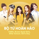 bo tu hoan hao: kara, brown eyed girls, after school, girl's day - kara, brown eyed girls, after school, girl's day