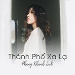 thanh pho xa la (single) - phung khanh linh
