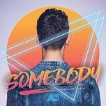 somebody (single) - aj mitchell