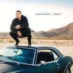 lose it (single) - kane brown