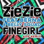 fine girl (adp remix) (single) - ziezie, berna, belly squad