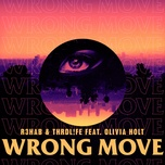 wrong move (single) - r3hab, thrdl!fe, olivia holt