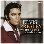 where no one stands alone - elvis presley
