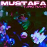mustafa (single) - yung raja