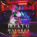 mayores (klap remix) (single) - becky g, lucas lucco