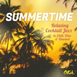 summertime - relaxing cocktail jazz to chill, dine and unwind - v.a