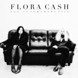 you're somebody else (single) - flora cash