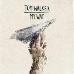 my way (single) - tom walker