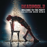 welcome to the party (valentino khan remix) (single) - diplo, french montana, lil pump, zhavia ward