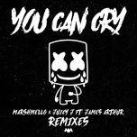 you can cry (remixes) (single) - marshmello, juicy j, james arthur