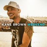weekend (single) - kane brown
