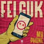 my phone (single) - felguk