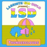 thunderclouds (single) - lsd, sia, diplo, labrinth