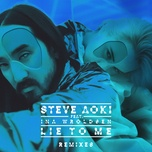 lie to me (remixes part 1) (single) - steve aoki, ina wroldsen