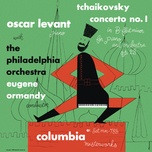 tchaikovsky: piano concerto no. 1, op. 23 (remastered) - oscar levant, eugene ormandy, the philadelphia orchestra