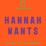 how long (single) - hannah wants, kate loveridge