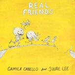 real friends (single) - camila cabello, swae lee