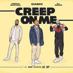 creep on me (single) - gashi, french montana, dj snake
