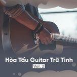 hoa tau guitar tru tinh (vol. 2) - v.a