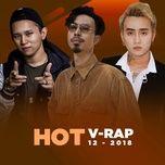 nhac v-rap hot thang 12/2018 - v.a