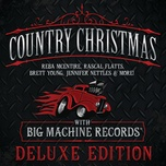 country christmas with big machine records (deluxe edition) - v.a