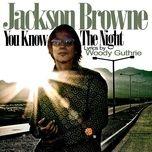 you know the night (single) - jackson browne
