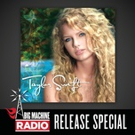 taylor swift (big machine radio release special) - taylor swift