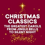 christmas classics - the greatest carols from jingles bells to silent night - v.a