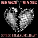 nothing breaks like a heart (single) - mark ronson, miley cyrus