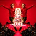 you are not alone (single) - tran bach vu (jason chan)