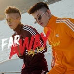 far away (single) - kay tran, tronie ngo