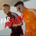 Tải nhạc hot Far Away (Single) miễn phí về điện thoại