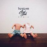 broken (cash cash remix) (single) - lovelytheband