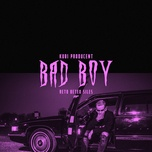 bad boy (single) - kubi producent, beteo, reto, siles